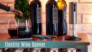 5 Best Electric Wine Openers For Your Kitchen