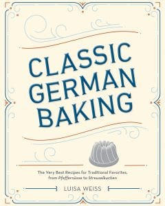 Classic German Baking The Very Best Recipes for Traditional Favorites, from Pfeffernusse to Streuselkuchen by Luisa Weiss Product Image
