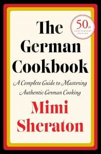 The German Cookbook A Complete Guide to Mastering Authentic German Cooking by Mimi Sheraton Product Image