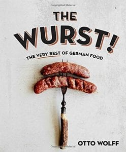 The Wurst The Very Best of German Food by Otto Wolff Product Image