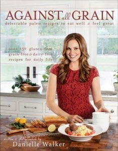 Against All Grain Delectable Paleo Recipes to Eat Well & Feel Great by Danielle Walker Product Image