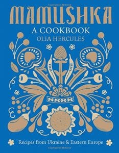 Mamushka Recipes from Ukraine and Eastern Europe by Olia Hercules Product Image