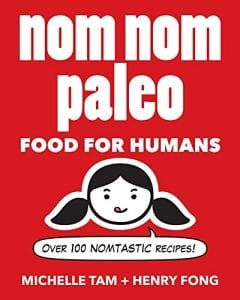 Nom Nom Paleo Food for Humans by Michelle Tam Product Image
