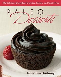 Paleo Desserts 125 Delicious Everyday Favorites, Gluten- and Grain-Free by Jane Barthelemy Product Image