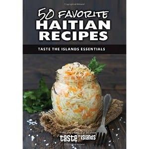 50 Favorite Haitian Recipes Taste The Islands Essentials