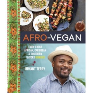 Afro Vegan Farm Fresh African, Caribbean, And Southern Flavors Remixed