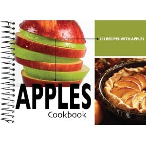 Apples Cookbook 101 Recipes With Apples