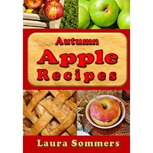 Autumn Apple Recipes Apple Crisp, Apple Pie, Apple Sauce And Much Much More