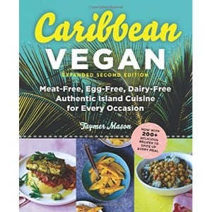 Caribbean Vegan Meat Free, Egg Free, Dairy Free Authentic Island Cuisine For Every Occasion