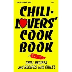 Chili Lovers Cookbook Chili Recipes And Recipes With Chiles