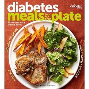 Diabetic Living Diabetes Meals By The Plate 90 Low Carb Meals To Mix And Match