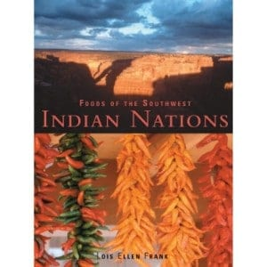 Foods Of The Southwest Indian Nations Traditional And Contemporary Native American Recipes