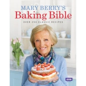 Mary Berry's Baking Bible Over 250 Classic Recipes