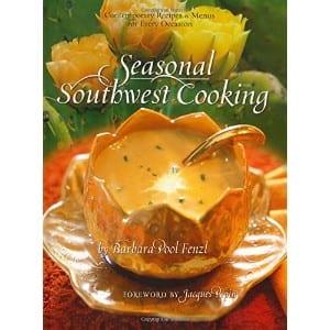 Seasonal Southwest Cooking Contemporary Recipes & Menus For Every Occasion