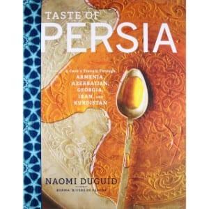Taste Of Persia A Cook's Travels Through Armenia, Azerbaijan, Georgia, Iran, And Kurdistan