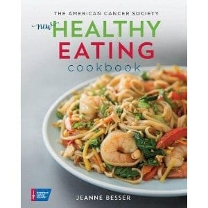 The American Cancer Society New Healthy Eating Cookbook Healthy For Life