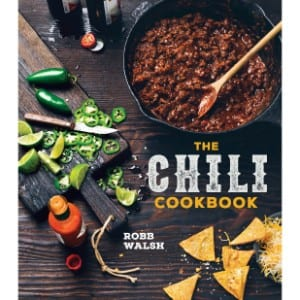 The Chili Cookbook A History Of The One Pot Classic, With Cook Off Worthy Recipes From Three Bean To Four Alarm And Con Carne To Vegetarian