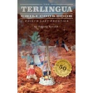 The Terlingua Chili Cookbook Chili's Last Frontier
