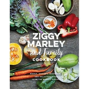 Ziggy Marley And Family Cookbook Delicious Meals Made With Whole, Organic Ingredients From The Marley Kitchen