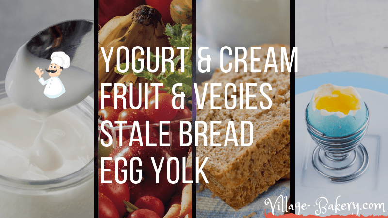 Yogurt & Cream, Fruits & Vegies, Stale Breadm, Egg Yolk